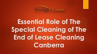 Essential Role of The Special Cleaning of The End of Lease Cleaning Canberra