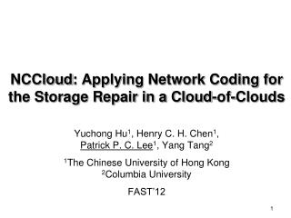 NCCloud: Applying Network Coding for the Storage Repair in a Cloud-of-Clouds