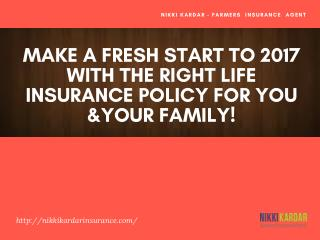 Make a Fresh Start to 2017 With the Right Life Insurance Policy For You &Your Family!