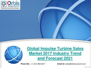 2017 Impulse Turbine Sales Industry: Global Market Size, Growth, Share, Development Trends and 2021 Forecast