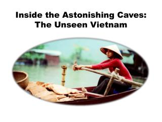 Inside the Astonishing Caves: The Unseen Vietnam
