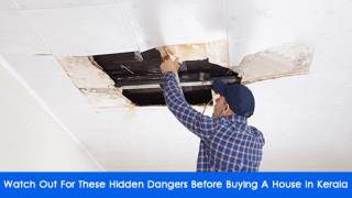 Watch Out For These Hidden Dangers Before Buying A House In Kerala