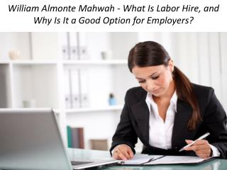 William Almonte Mahwah - What Is Labor Hire, and Why Is It a Good Option for Employers?