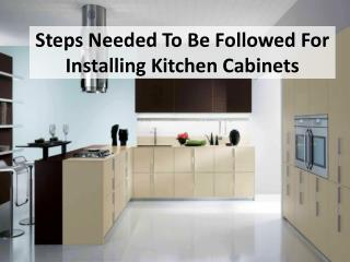 Steps Needed To Be Followed For Installing Kitchen Cabinets