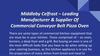 Middleby Celfrost – Leading Manufacturer & Supplier Of Commercial Conveyor Belt PizzaOven