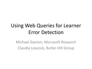 Using Web Queries for Learner Error Detection