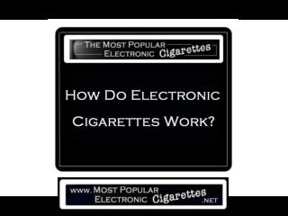 How Electronic Cigarettes Work Basics