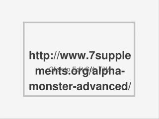 http://www.7supplements.org/alpha-monster-advanced/