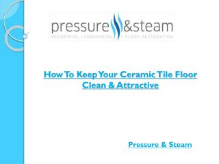 How To Keep Your Ceramic Tile Floor Clean & Attractive