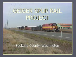 GEIGER SPUR RAIL PROJECT