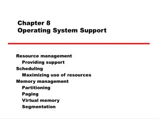Chapter 8 Operating System Support