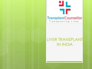 Liver Transplant In India | Transplant Counsellor