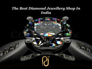 The Best Diamond Jewellery Shop In India