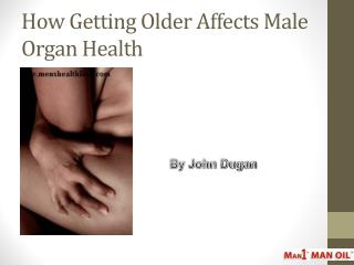 How Getting Older Affects Male Organ Health