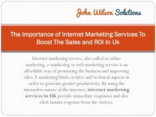 The Importance of Internet Marketing Services To Boost The Sales and ROI In Uk