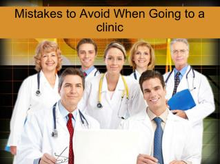 Mistakes to Avoid When Going to a clinic