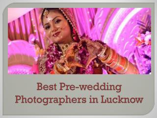 Best Pre-wedding Photographers in Lucknow.pdf