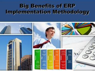 Big benefits of ERP Implementation Methodology