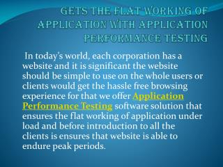 Gets the flat working of application with Application Performance Testing