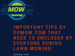 Important Tips by Gomow.com that Need to Enclosed by Texas Homes during Mowing: