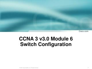 CCNA 3 v3.0 Module 6  Switch Configuration