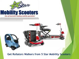 Get Rollators Walkers from 5 Star Mobility Scooters