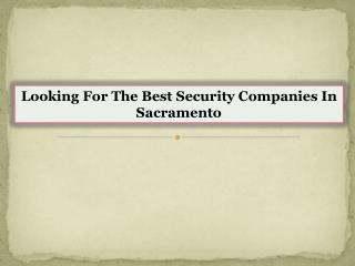 Looking For The Best Security Companies In Sacramento