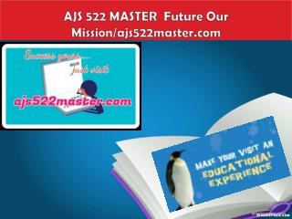 AJS 522 MASTER  Future Our Mission/ajs522master.com
