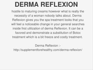 http://supplementforehealthy.com/derma-reflexion/