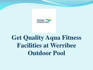 Get Quality Aqua Fitness Facilities at Werribee Outdoor Pool