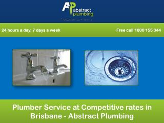 Plumber Service at Competitive rates in Brisbane - Abstract Plumbing