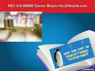 HCS 370 RANK Career Begins/hcs370rank.com