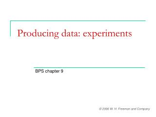 Producing data: experiments
