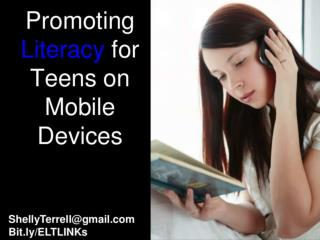 Promoting Literacy for Teens on Mobile Devices