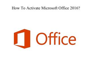 How To Activate Microsoft Office 2016?|Microsoft Office 2016 Helpline Phone Number|Technical Support