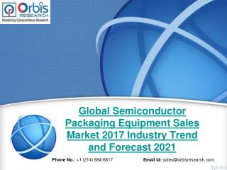 Semiconductor Packaging Equipment Sales Market Size 2017-2021 Industry Forecast Report