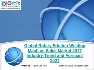 Global Rotary Friction Welding Machine Sales Industry 2017 - Trends and Opportunities