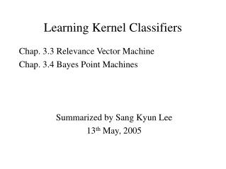 Learning Kernel Classifiers