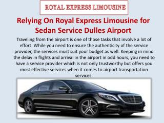 Relying On Royal Express Limousine for Sedan Service Dulles Airport