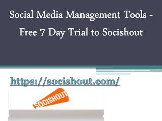 Social Media Management Tools -  Free 7 Day Trial to Socishout
