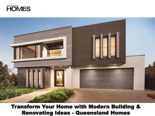 Transform Your Home with Modern Building & Renovating Ideas - Queensland Homes