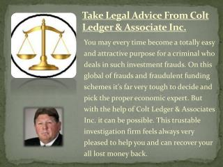 Colt Ledger & Associates is specialized licensed investigator Firm in USA