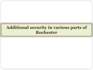 Additional security in various parts of Rochester