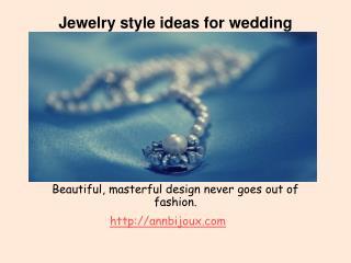 Bridal jewelry style ideas.