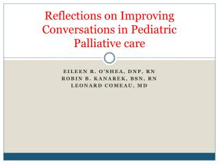 Reflections on Improving Conversations in Pediatric Palliative care