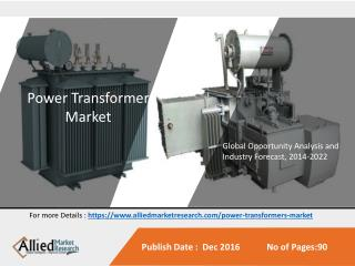 Power Transformer Market by Rating (Low, Medium & High) - Global Opportunity Analysis and Industry Forecast, 2014-2022