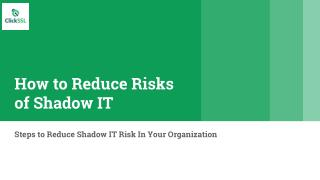 How to Reduce Risks of Shadow IT