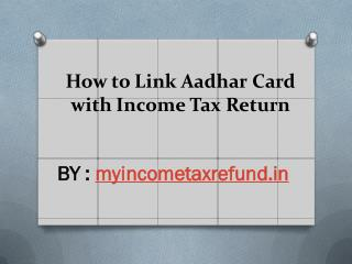 How to Link Aadhar Card with Income Tax Return
