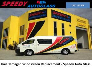 Hail Damaged Windscreen Replacement - Speedy Auto Glass
