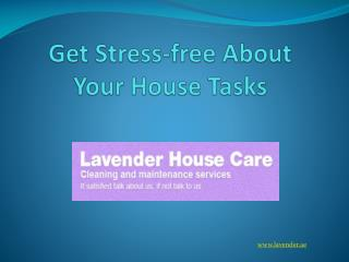 Get Stress-free About Your House Tasks
